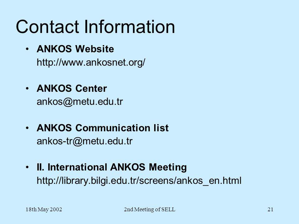 Contact Information ANKOS Website. http://www.ankosnet.org/ ANKOS Center. ankos@metu.edu.tr. ANKOS Communication list.