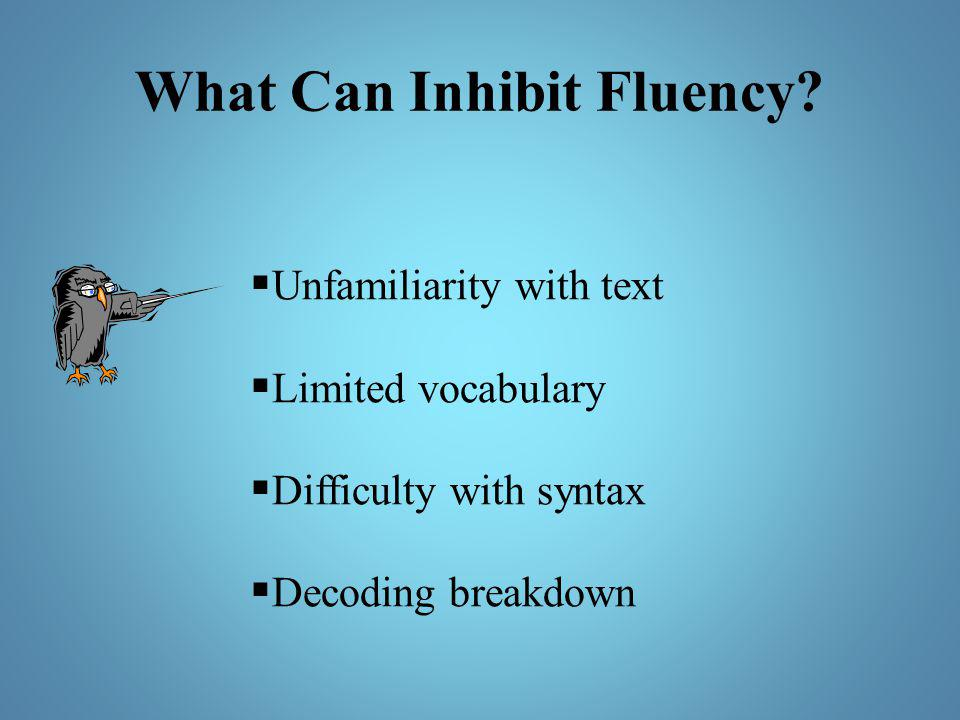 What Can Inhibit Fluency