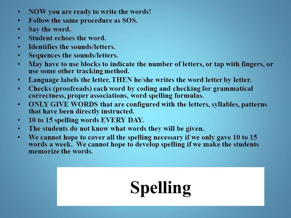 Spelling NOW you are ready to write the words!