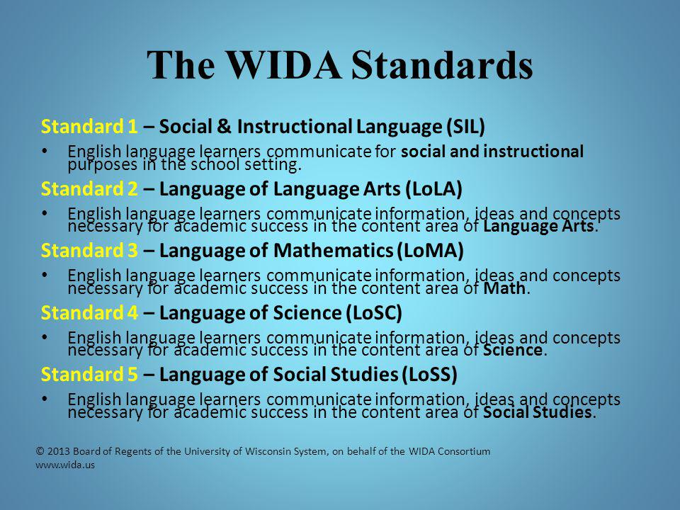 The WIDA Standards Standard 1 – Social & Instructional Language (SIL)