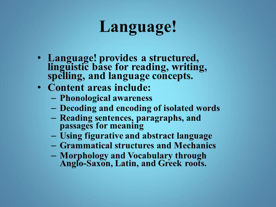 Language! Language! provides a structured, linguistic base for reading, writing, spelling, and language concepts.
