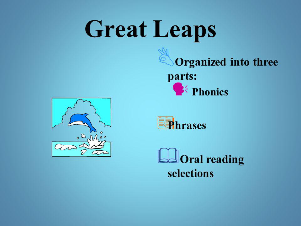 Great Leaps Organized into three parts: Phrases