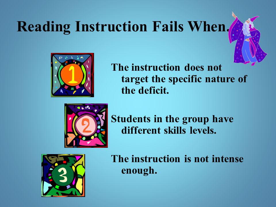 Reading Instruction Fails When…