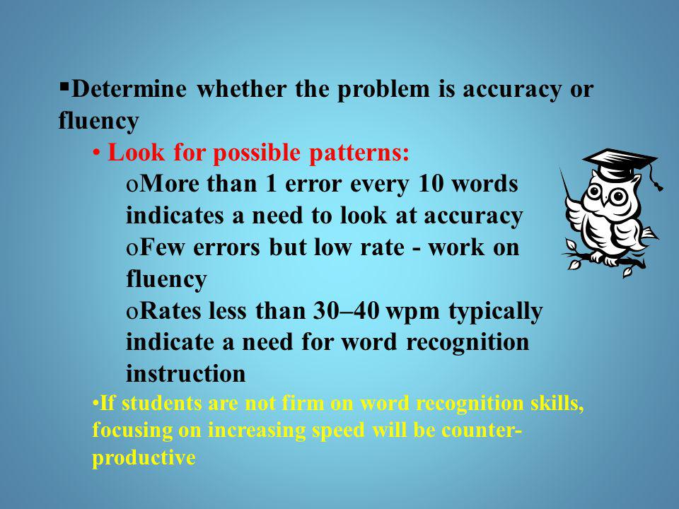 Determine whether the problem is accuracy or fluency