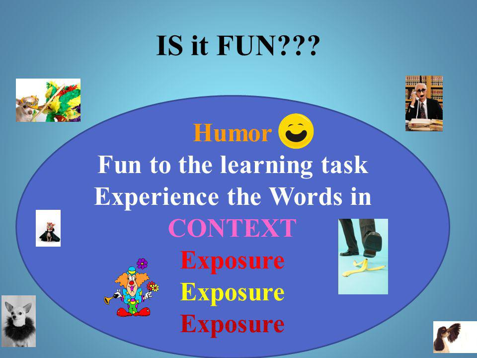 Fun to the learning task Experience the Words in CONTEXT