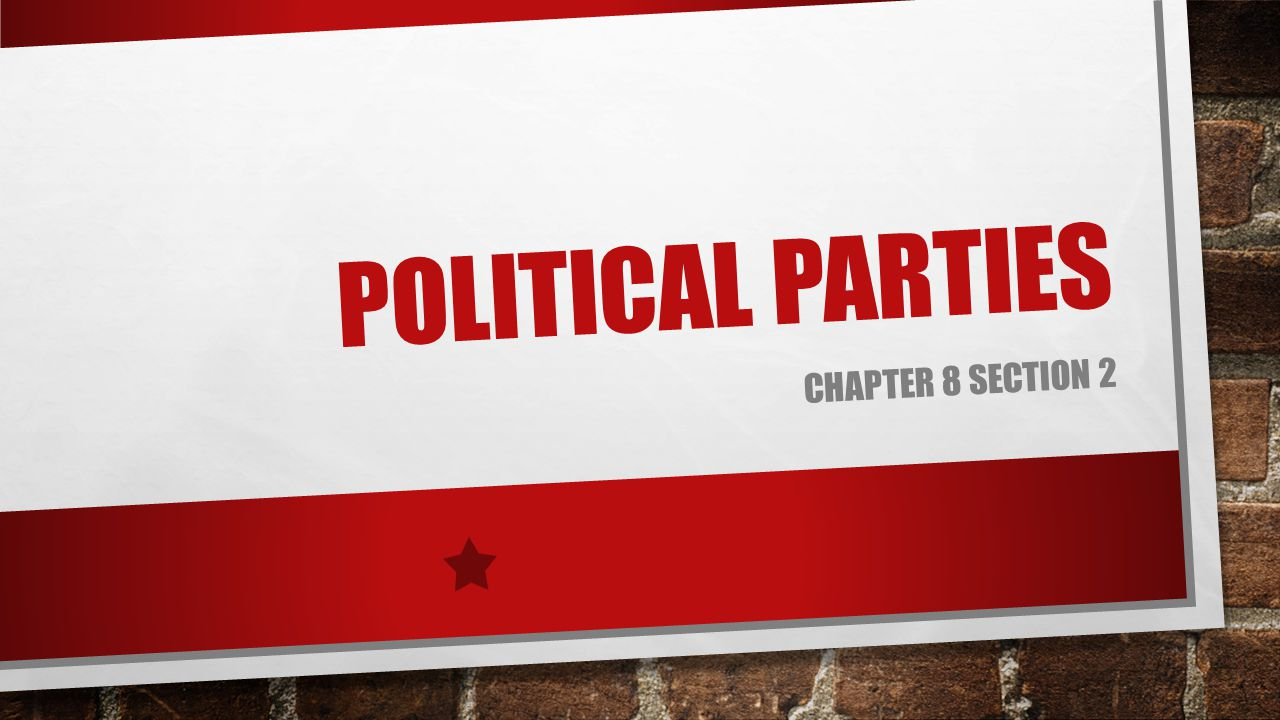 Political Parties CHapter 8 Section 2