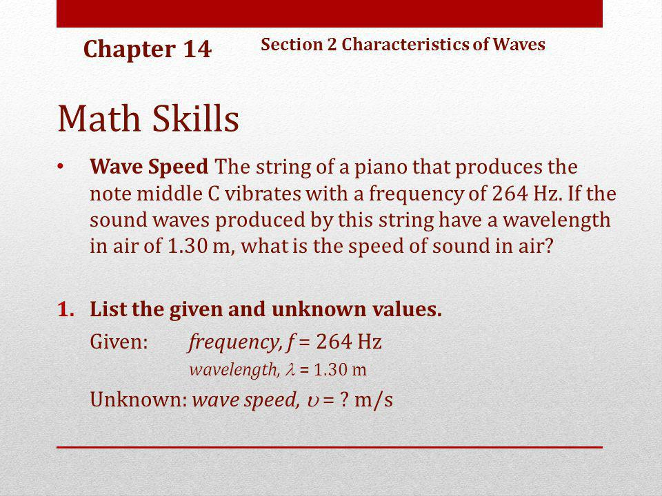 Chapter 14 Section 2 Characteristics of Waves. Math Skills.