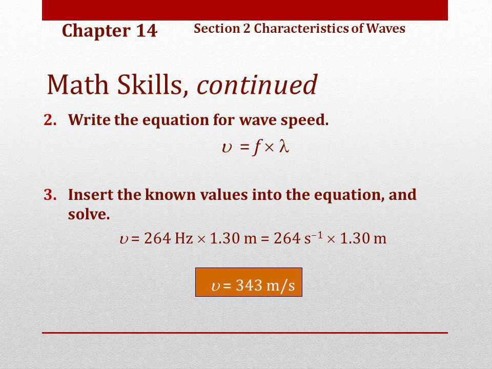Math Skills, continued Chapter 14  = f  