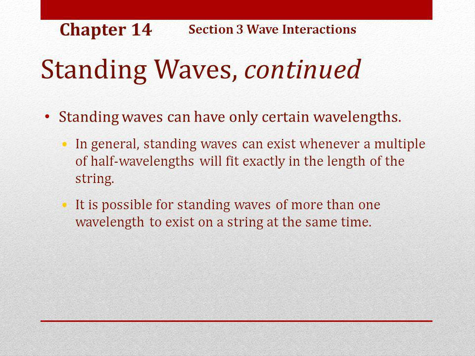 Standing Waves, continued