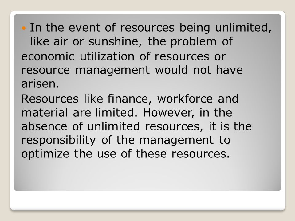 In the event of resources being unlimited, like air or sunshine, the problem of