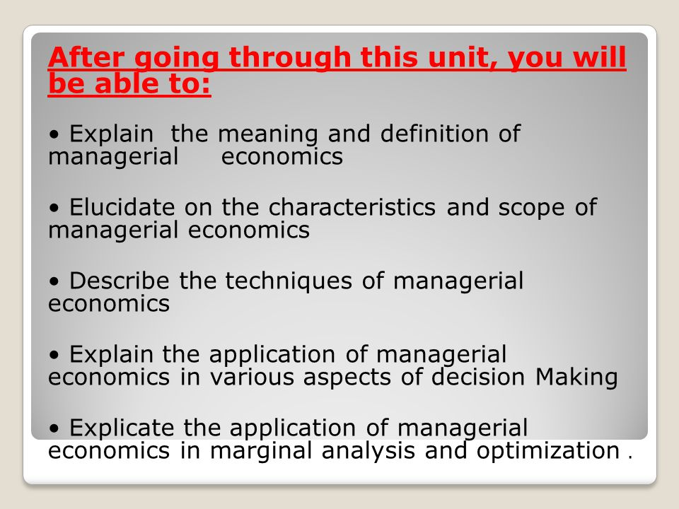meaning and scope of managerial economics Economies of scope is a term that refers to the reduction of per-unit costs through  the  the need for additional managerial expertise or personnel, higher raw.
