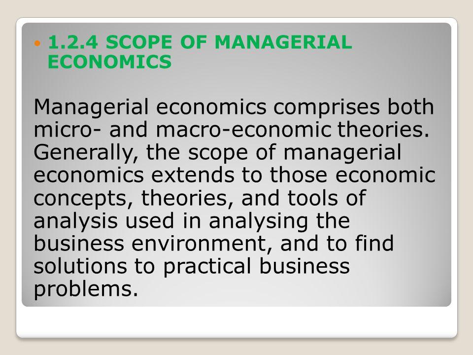 1.2.4 SCOPE OF MANAGERIAL ECONOMICS
