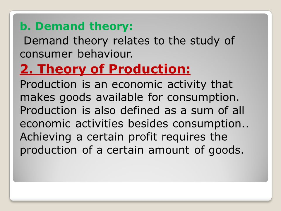 2. Theory of Production: b. Demand theory: