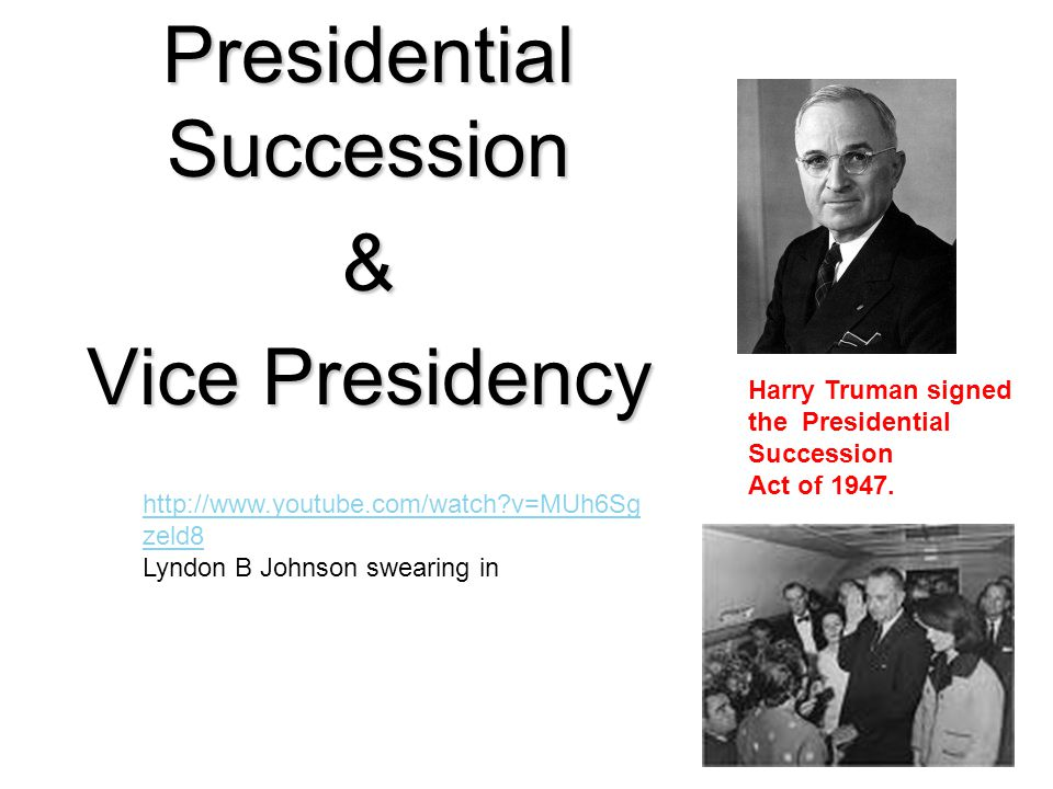 Presidential Succession & Vice Presidency