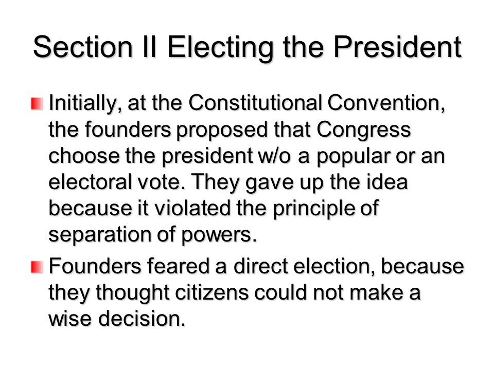 Section II Electing the President