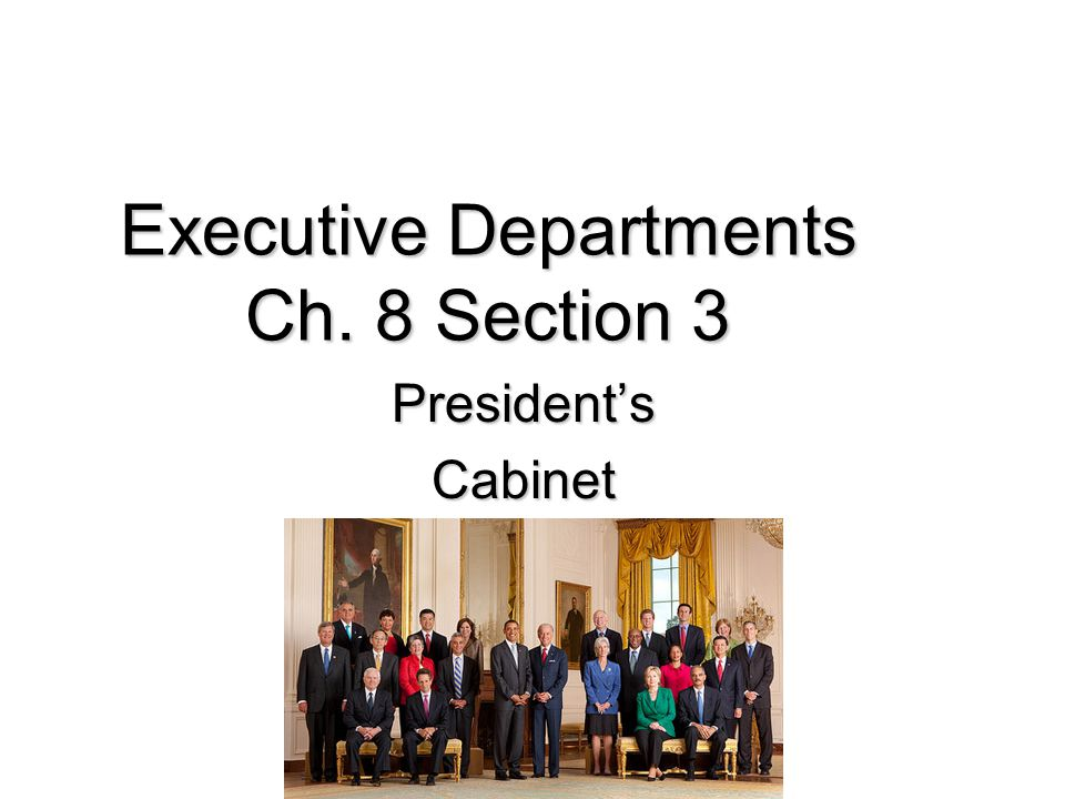 Executive Departments Ch. 8 Section 3