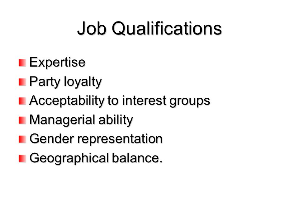 Job Qualifications Expertise Party loyalty