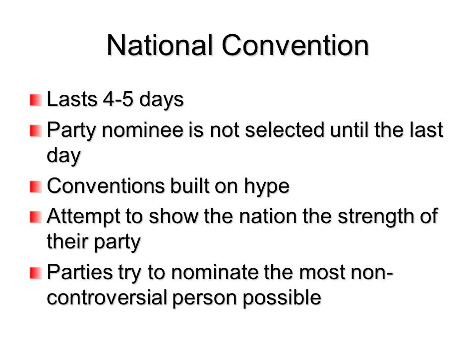 National Convention Lasts 4-5 days