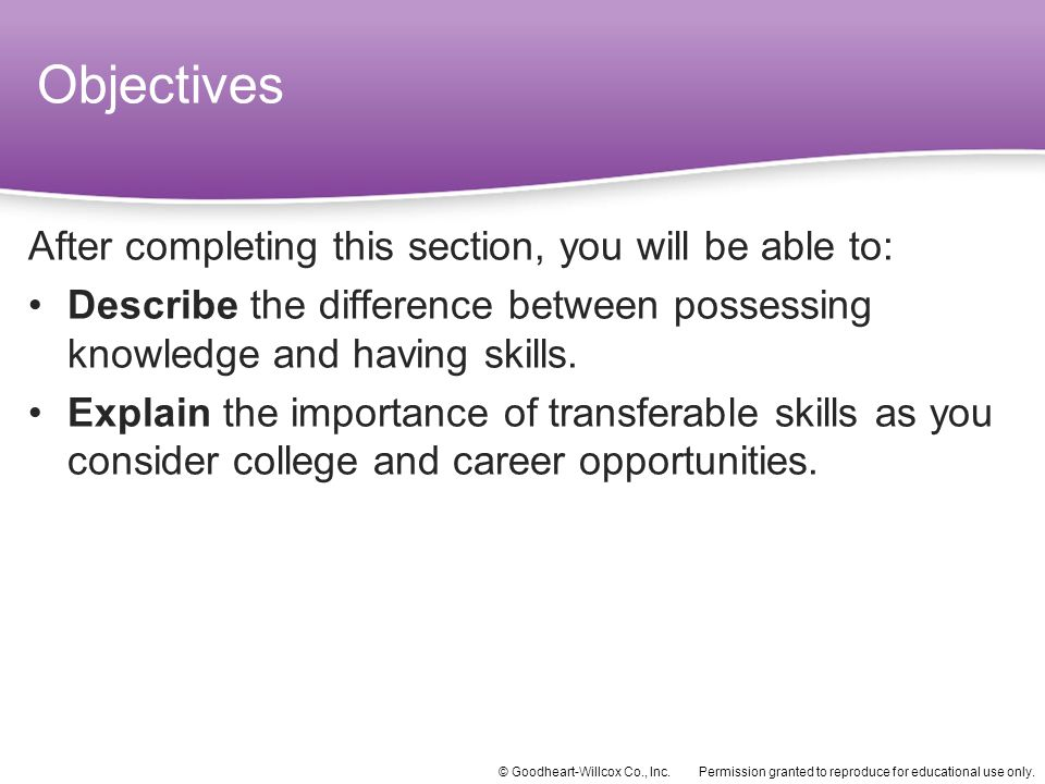 Objectives After completing this section, you will be able to: