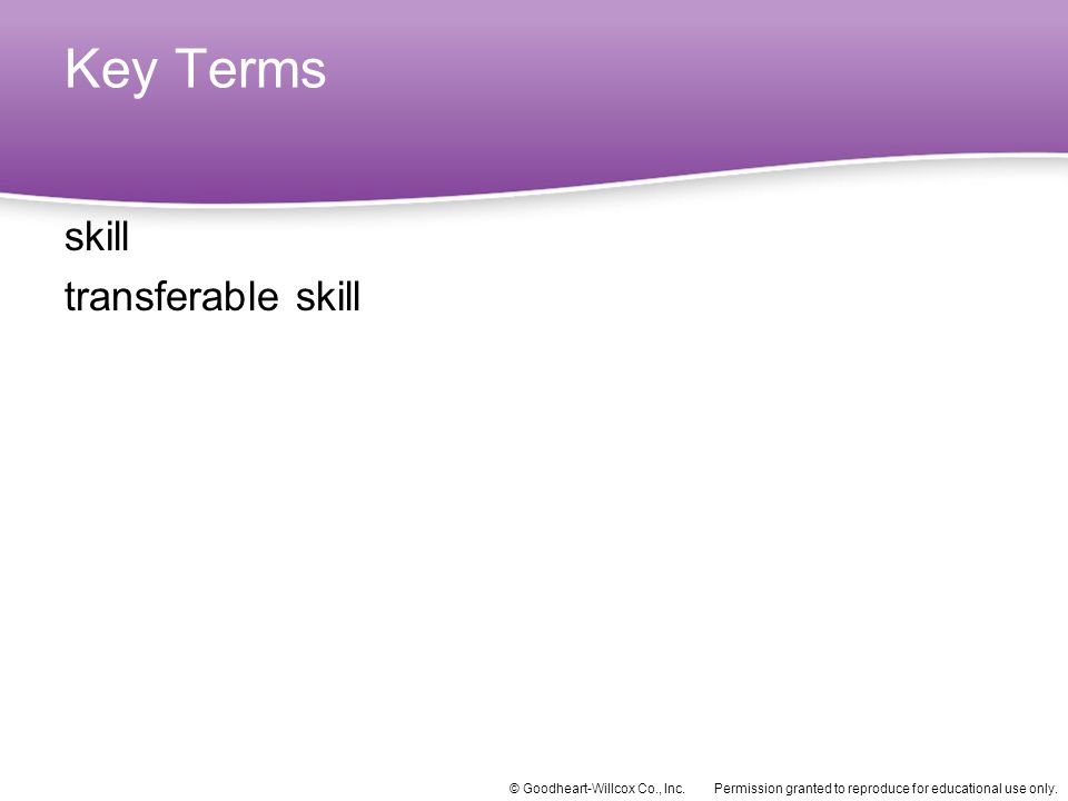 Key Terms skill transferable skill