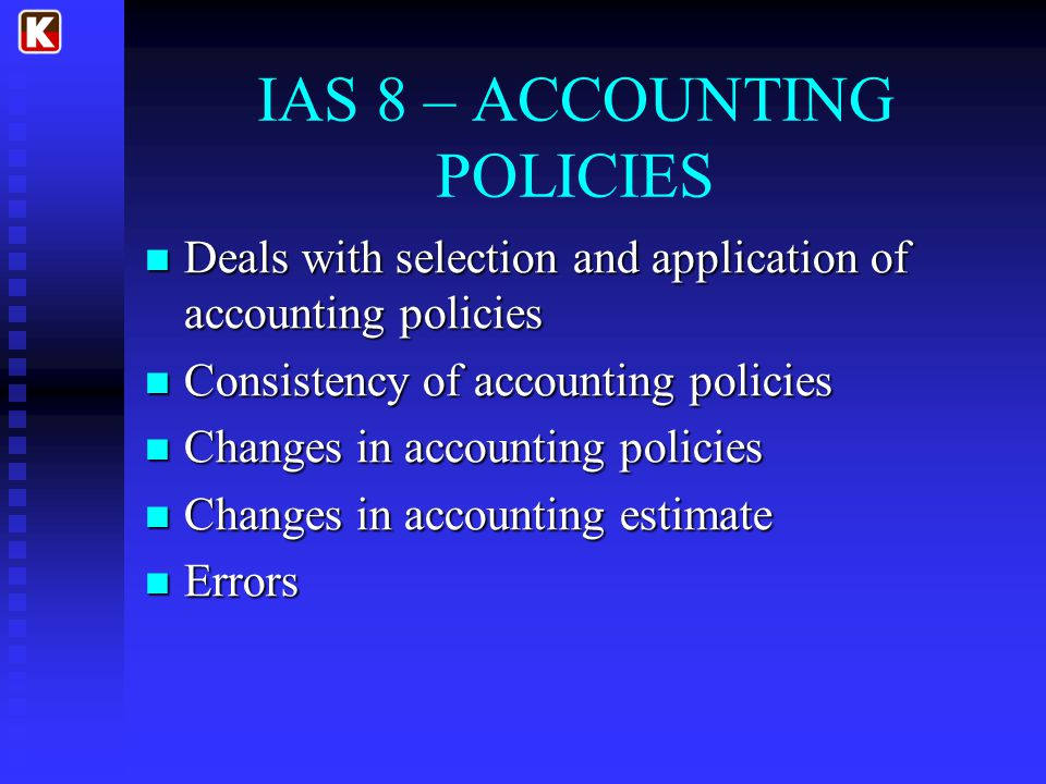 IAS 8 – ACCOUNTING POLICIES