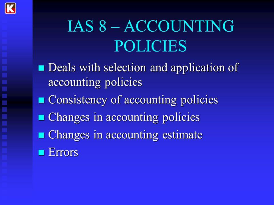 IAS 8 – ACCOUNTING POLICIES