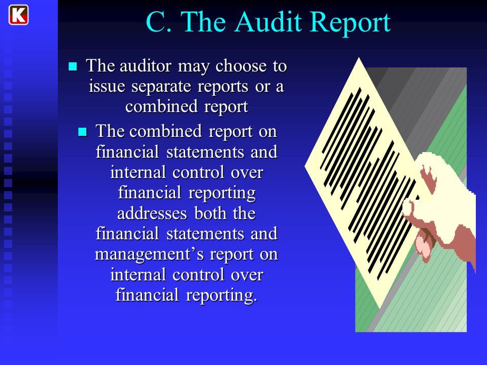 The auditor may choose to issue separate reports or a combined report