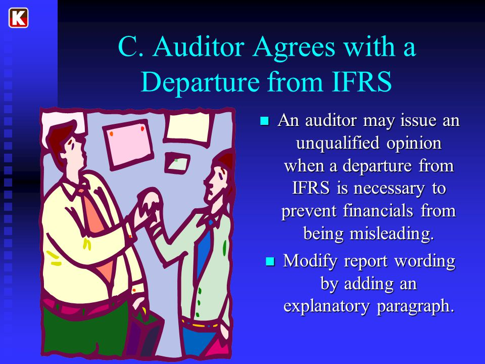 C. Auditor Agrees with a Departure from IFRS