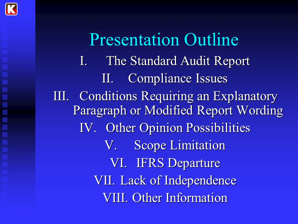 Presentation Outline The Standard Audit Report Compliance Issues