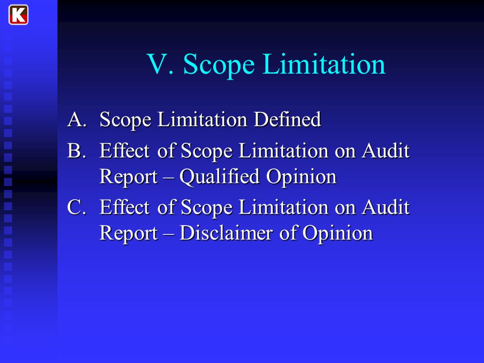 V. Scope Limitation Scope Limitation Defined