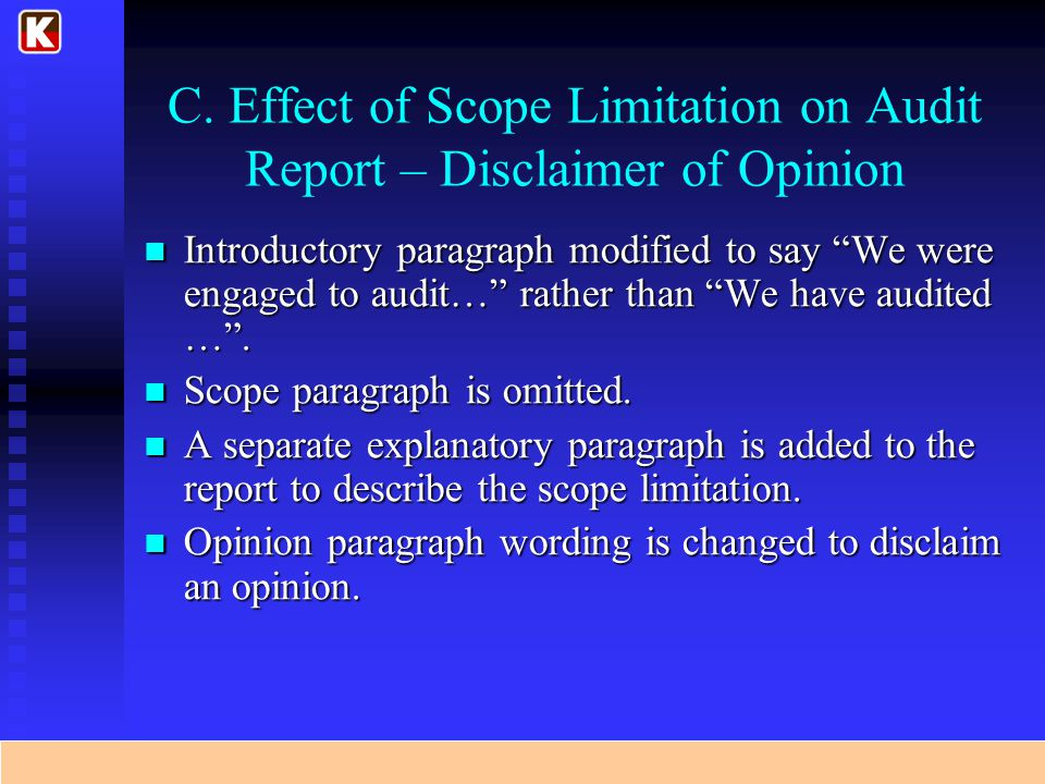 C. Effect of Scope Limitation on Audit Report – Disclaimer of Opinion