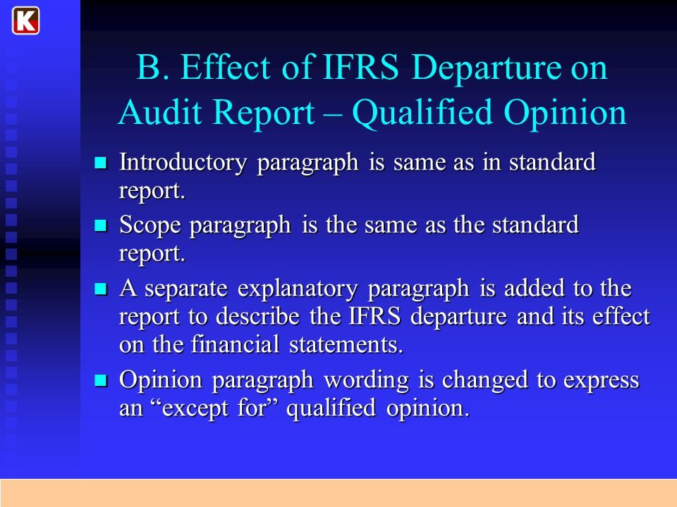 B. Effect of IFRS Departure on Audit Report – Qualified Opinion