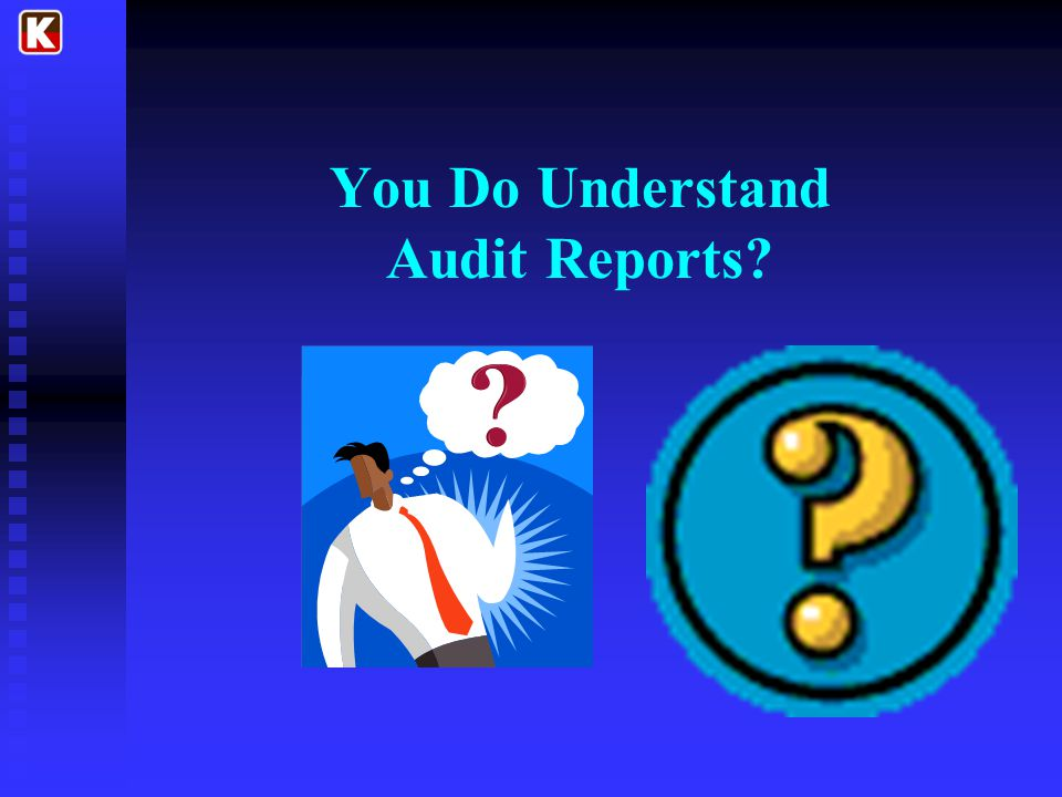 You Do Understand Audit Reports