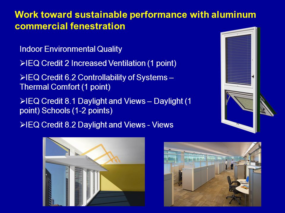 Work toward sustainable performance with aluminum commercial fenestration
