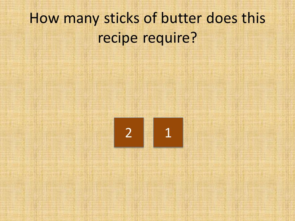 How many sticks of butter does this recipe require