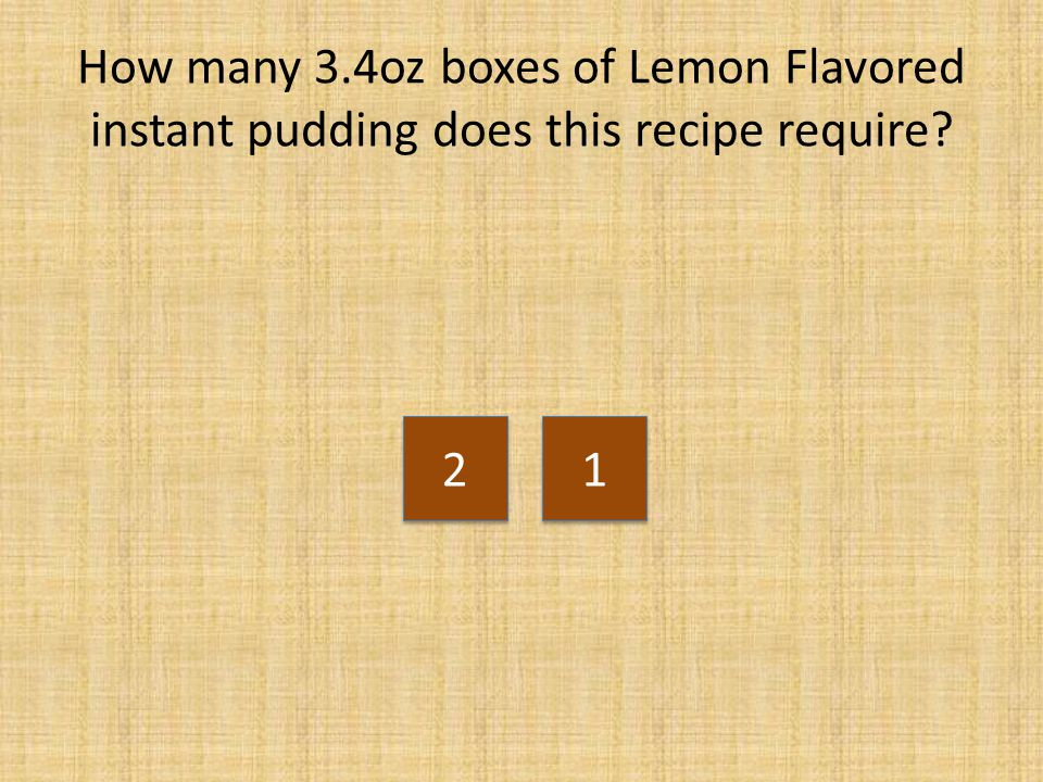 How many 3.4oz boxes of Lemon Flavored instant pudding does this recipe require