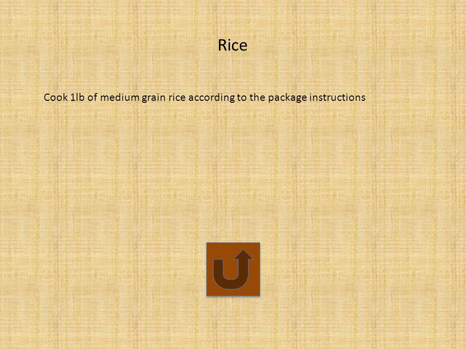 Rice Cook 1lb of medium grain rice according to the package instructions
