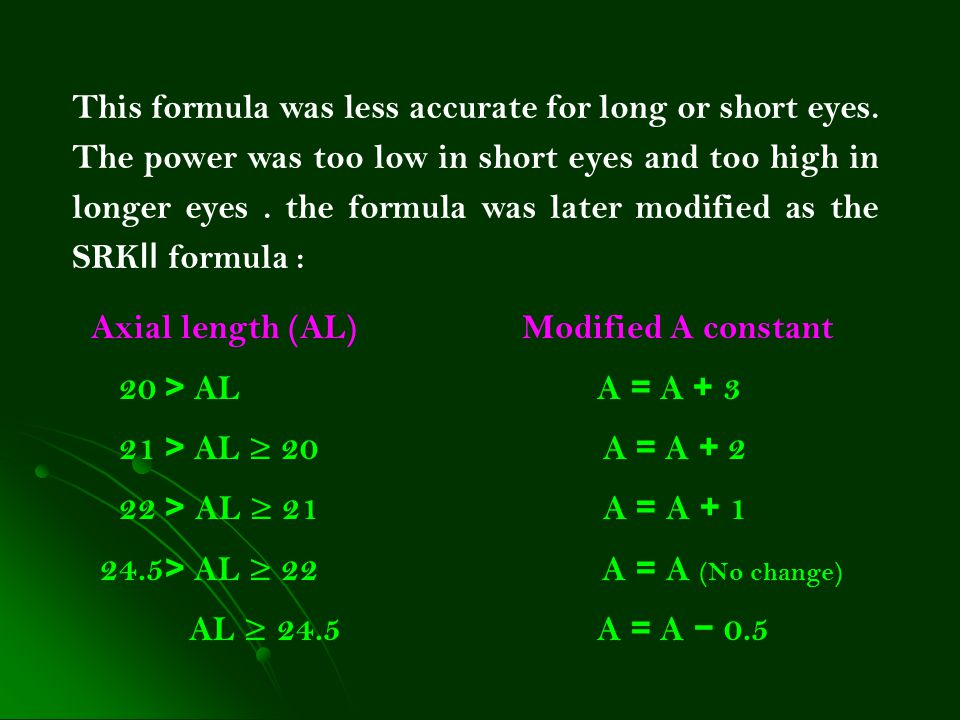 Axial length (AL) Modified A constant 20 > AL A = A + 3