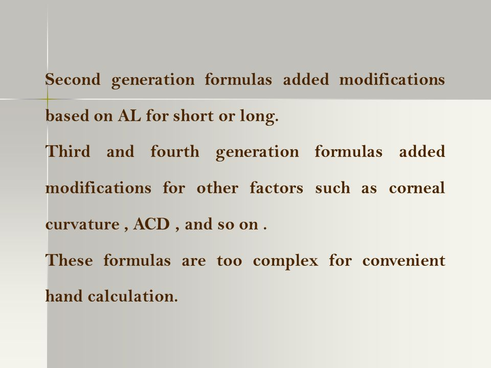 Second generation formulas added modifications based on AL for short or long.
