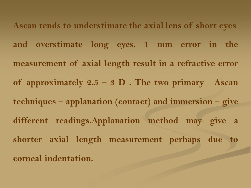 Ascan tends to understimate the axial lens of short eyes