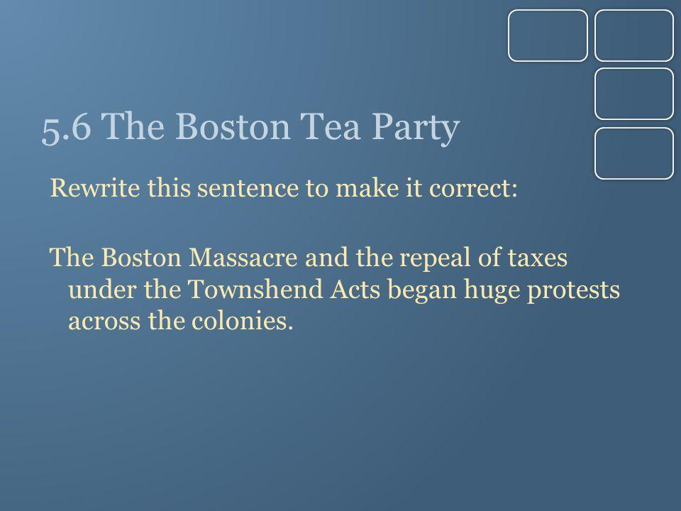 5.6 The Boston Tea Party