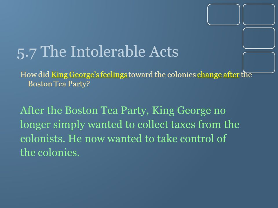 5.7 The Intolerable Acts After the Boston Tea Party, King George no