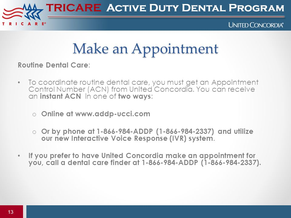 Make an Appointment Routine Dental Care: