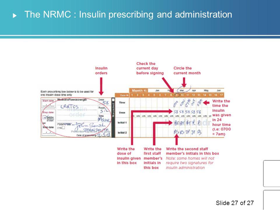 The NRMC : Insulin prescribing and administration