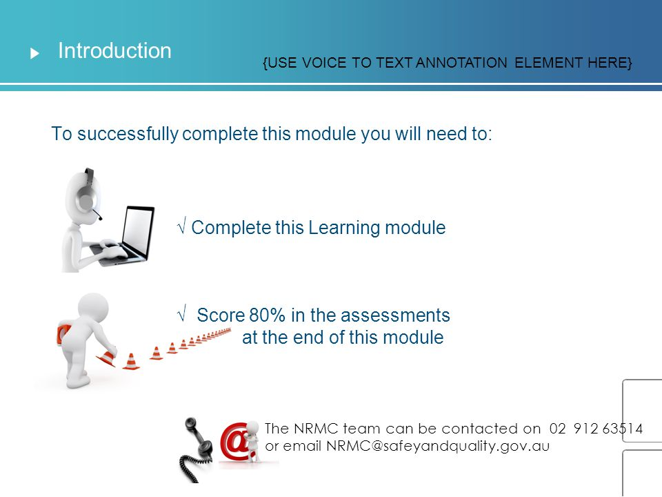Introduction To successfully complete this module you will need to: