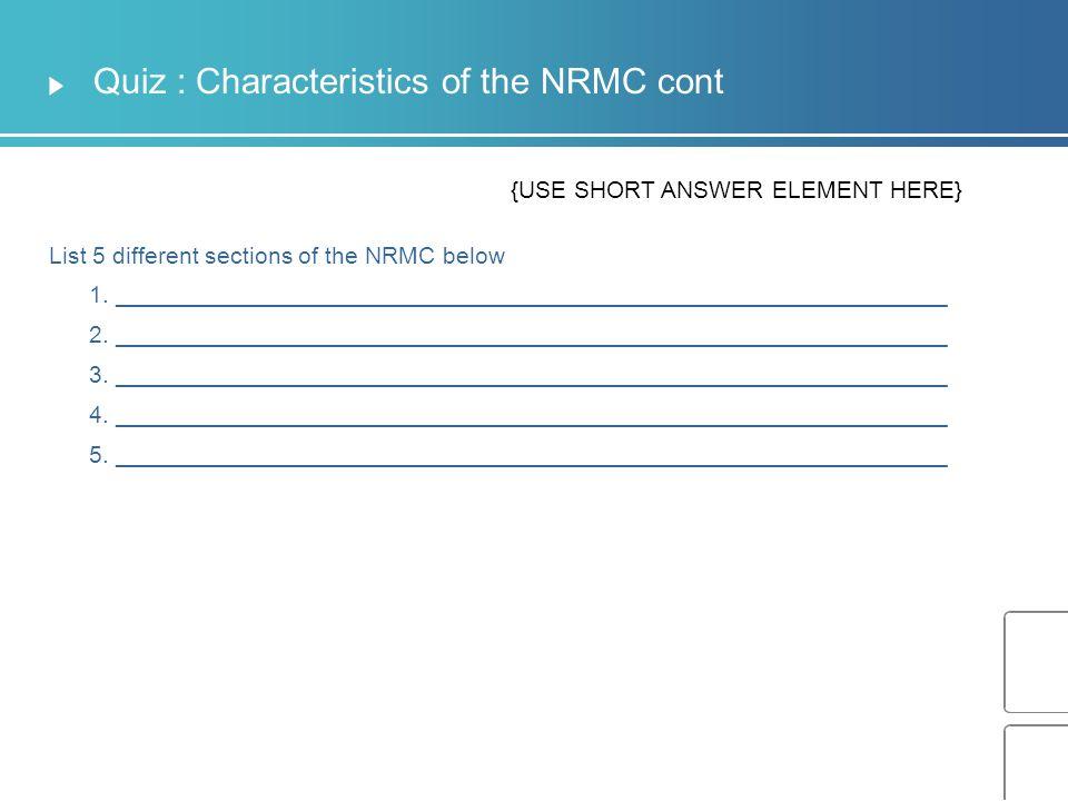 Quiz : Characteristics of the NRMC cont