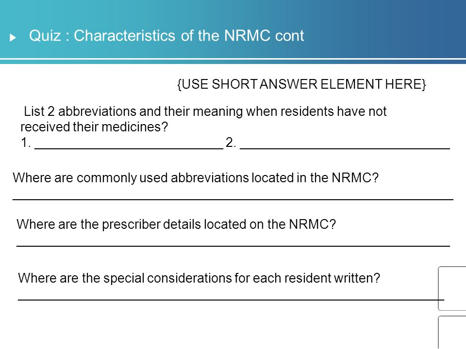 Quiz : Characteristics of the NRMC cont