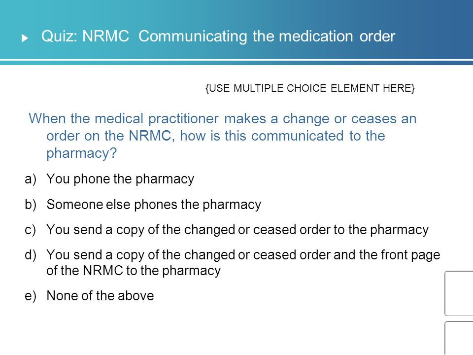 Quiz: NRMC Communicating the medication order