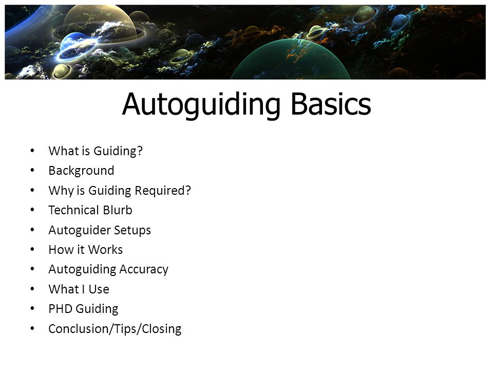 Autoguiding Basics What is Guiding Background