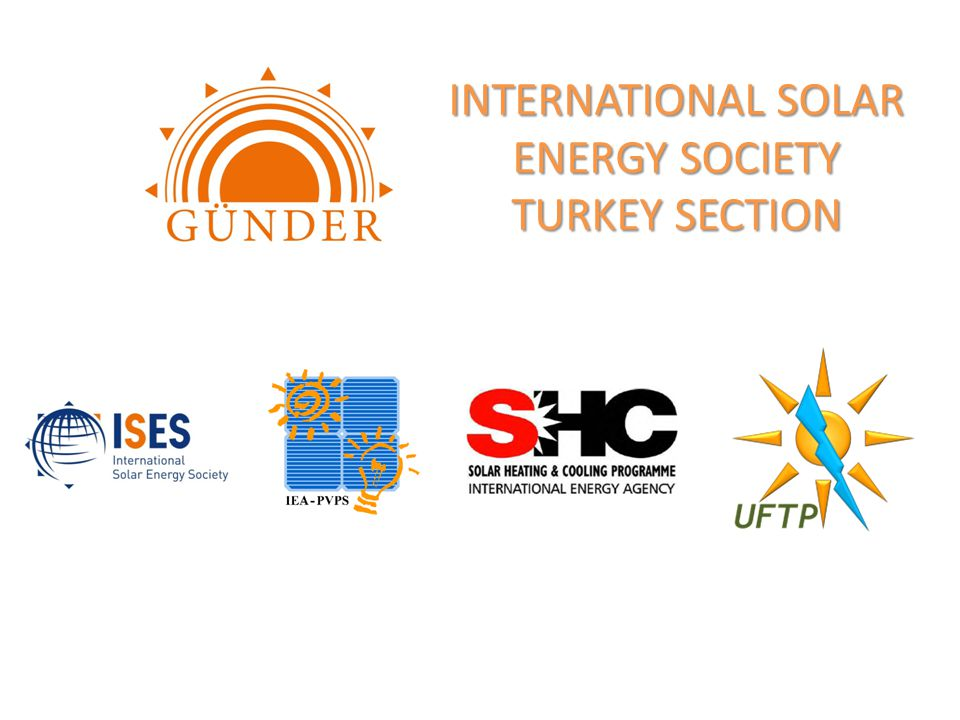 INTERNATIONAL SOLAR ENERGY SOCIETY TURKEY SECTION